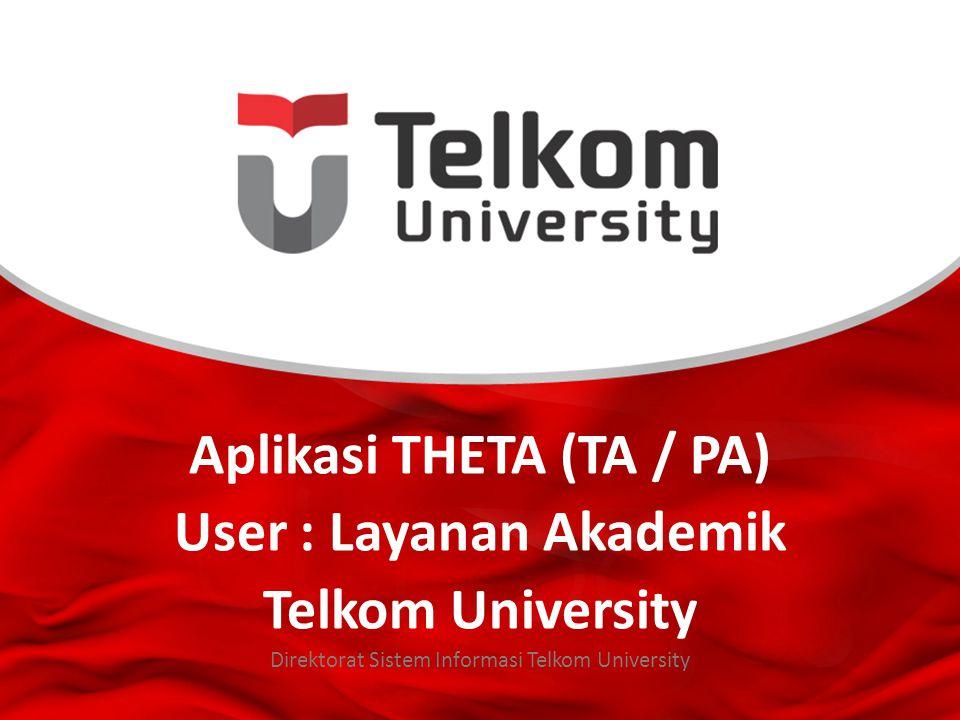 Aplikasi THETA (TA / PA) User : Layanan Akademik