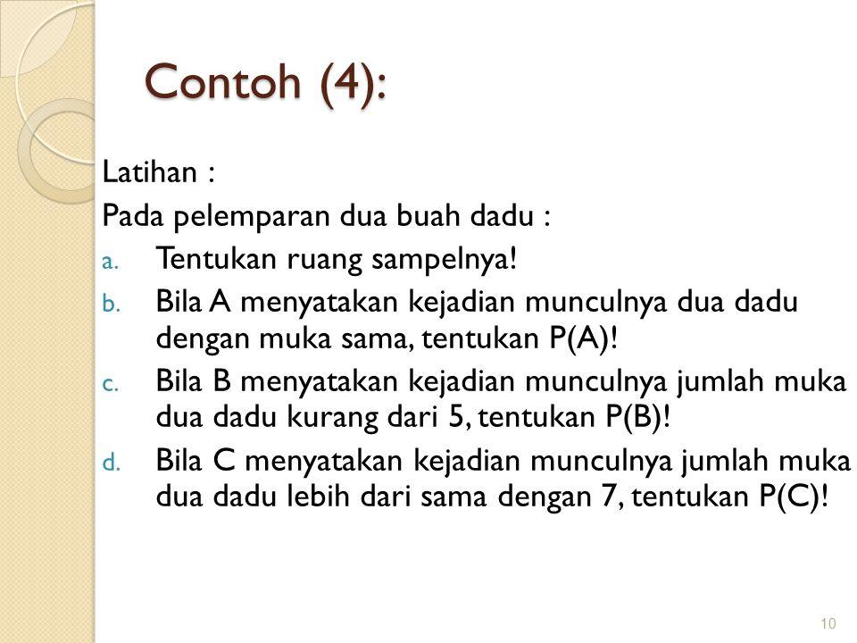 Contoh (4): Latihan : Pada pelemparan dua buah dadu :