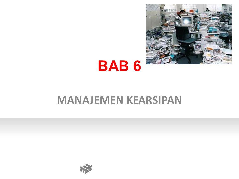BAB 6 MANAJEMEN KEARSIPAN