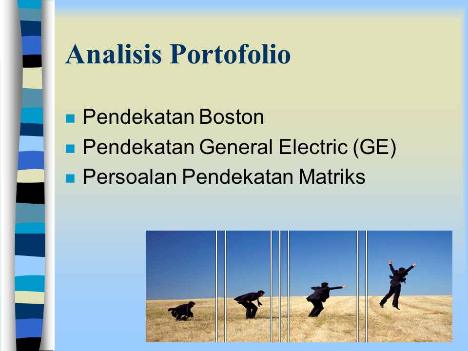 Analisis Portofolio Pendekatan Boston Pendekatan General Electric (GE)