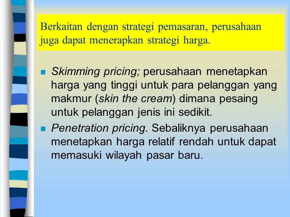 Berkaitan dengan strategi pemasaran, perusahaan juga dapat menerapkan strategi harga.
