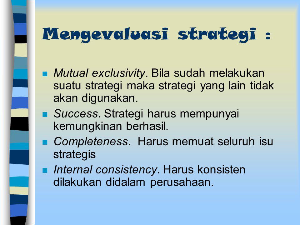 Mengevaluasi strategi :