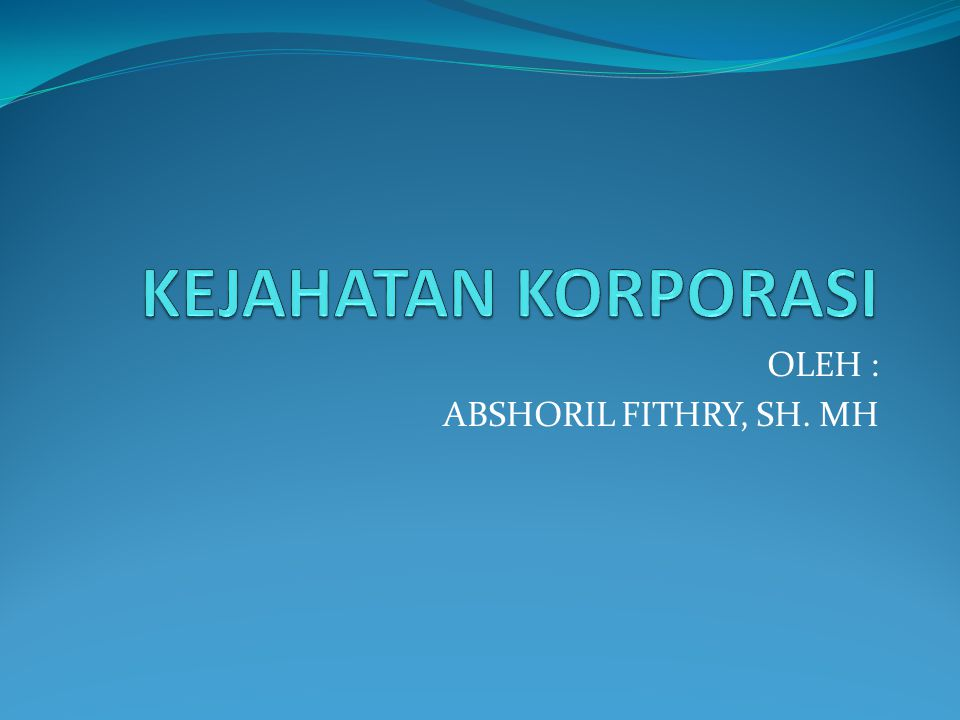 OLEH : ABSHORIL FITHRY, SH. MH