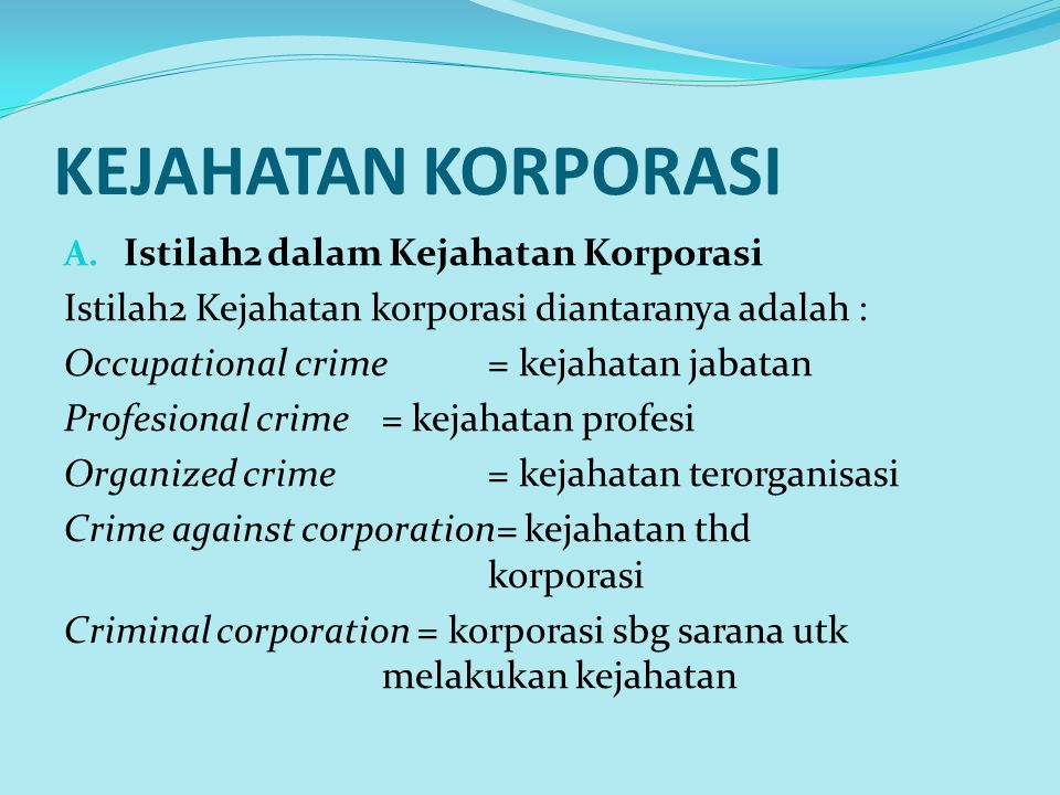 KEJAHATAN KORPORASI Istilah2 dalam Kejahatan Korporasi