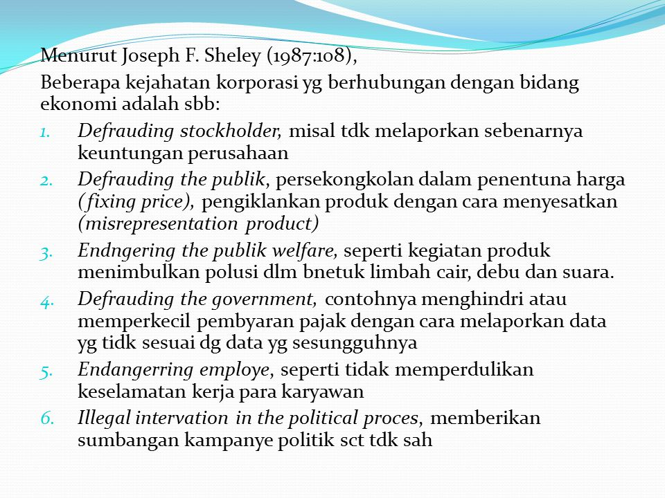 Menurut Joseph F. Sheley (1987:108),