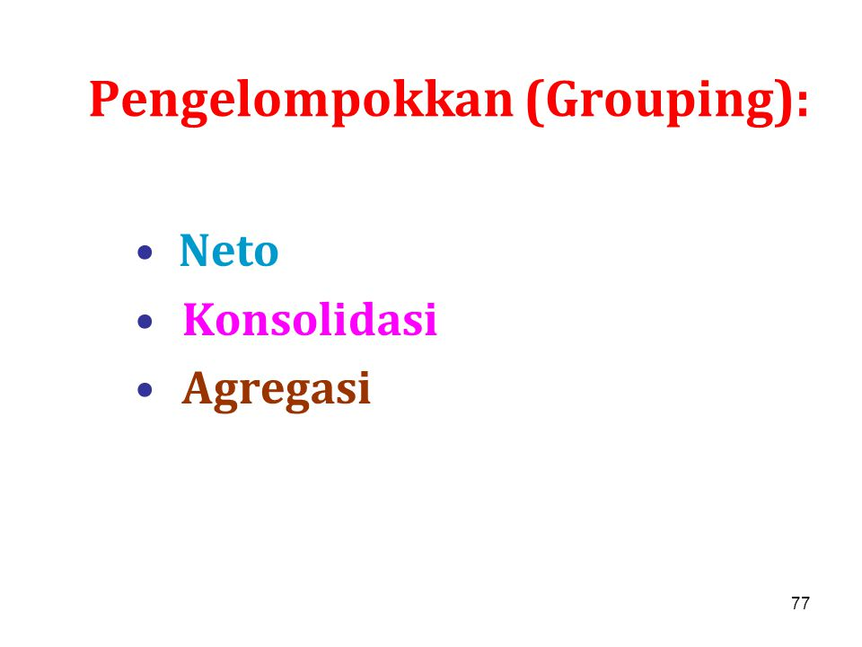 Pengelompokkan (Grouping):