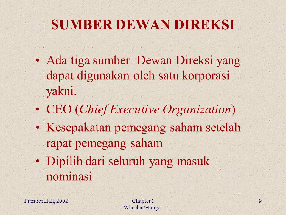 SUMBER DEWAN DIREKSI Ada tiga sumber Dewan Direksi yang dapat digunakan oleh satu korporasi yakni.