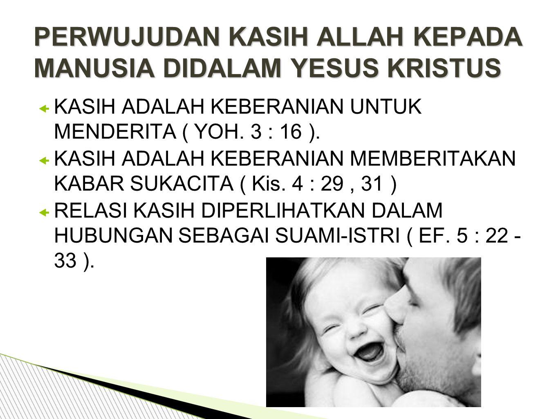 PERWUJUDAN KASIH ALLAH KEPADA MANUSIA DIDALAM YESUS KRISTUS