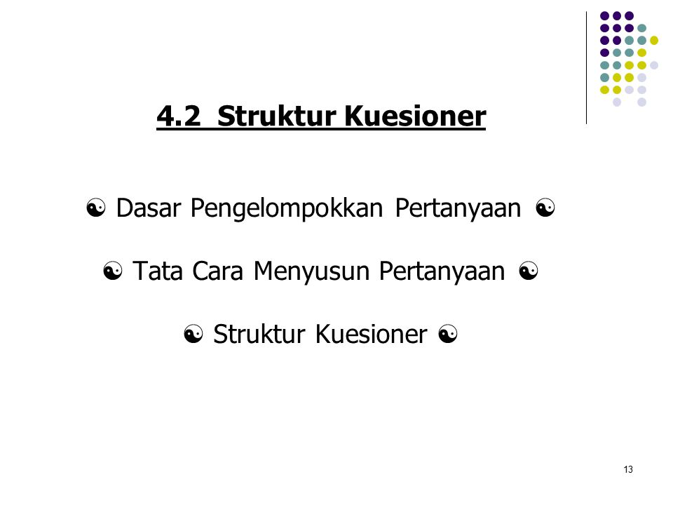 4.2 Struktur Kuesioner  Dasar Pengelompokkan Pertanyaan 