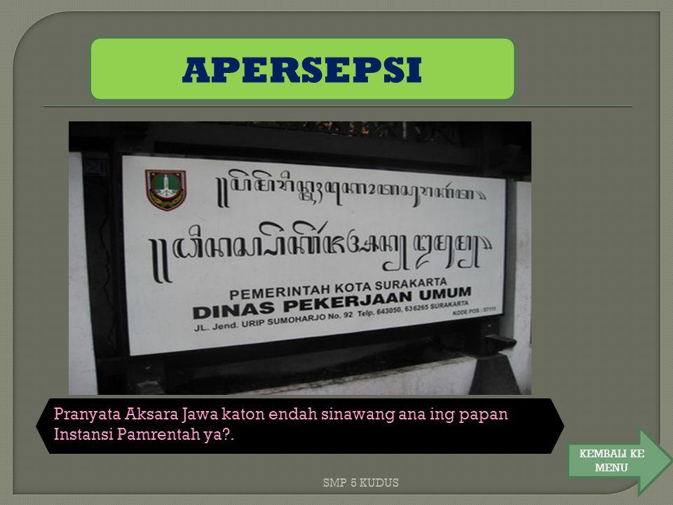 APERSEPSI Pranyata Aksara Jawa katon endah sinawang ana ing papan Instansi Pamrentah ya . KEMBALI KE.