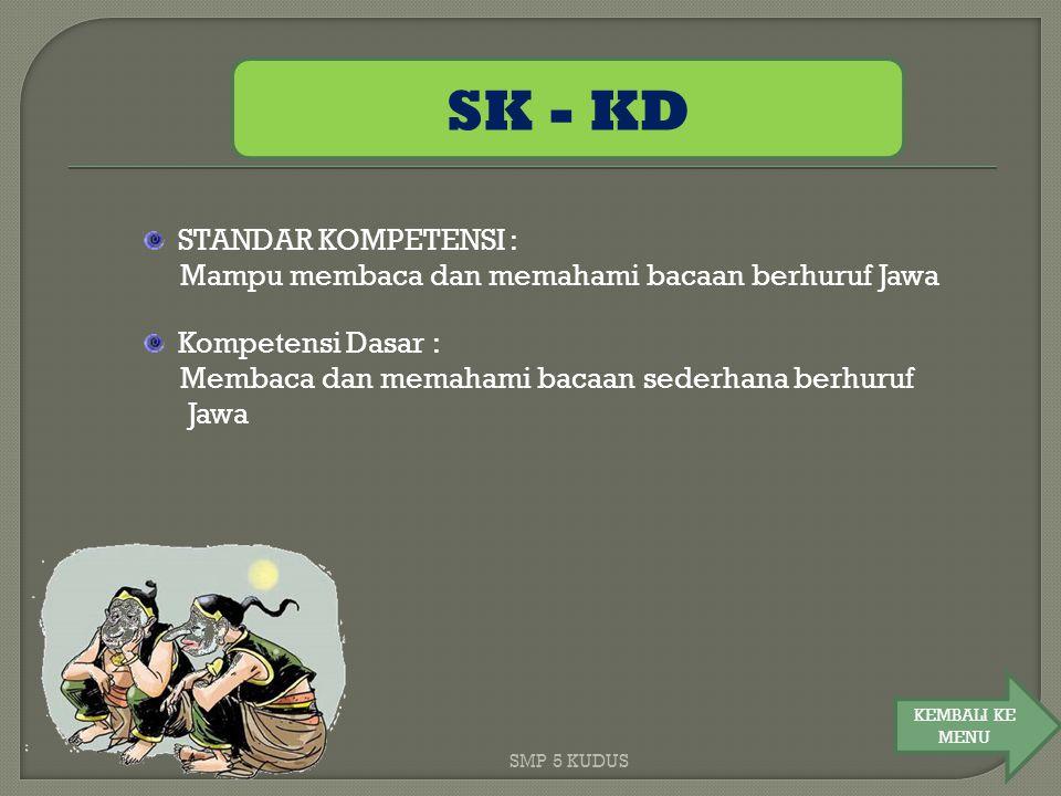SK - KD Mampu membaca dan memahami bacaan berhuruf Jawa