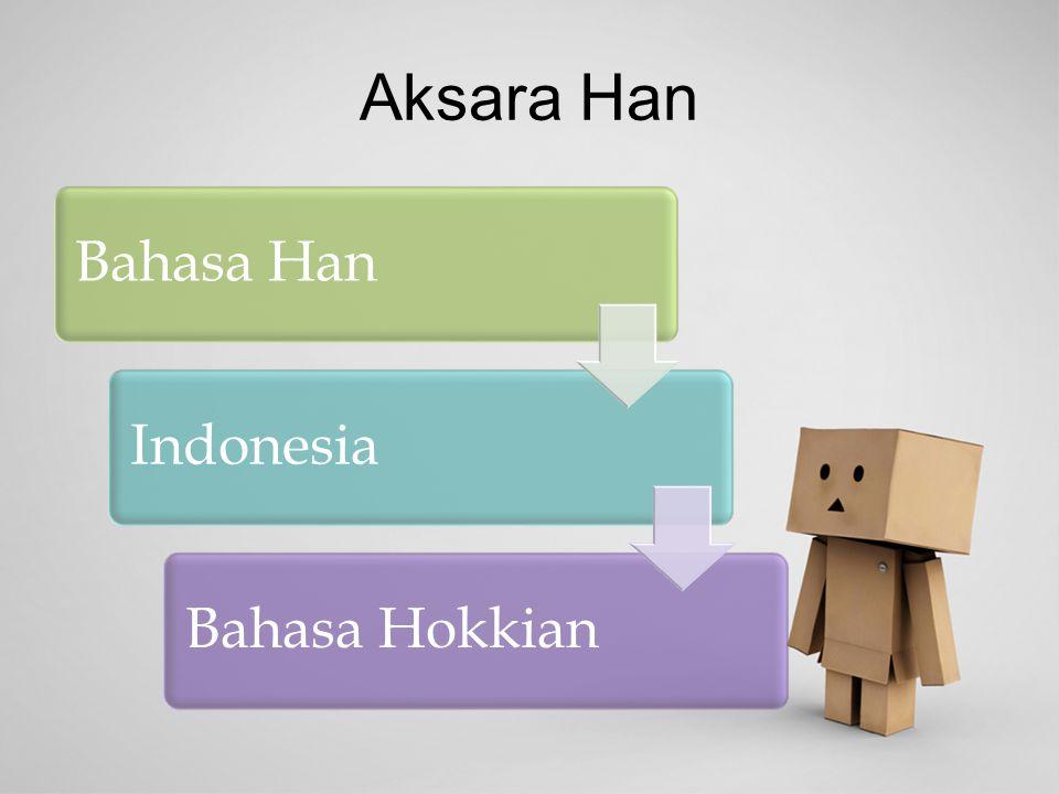 Aksara Han Bahasa Han Indonesia Bahasa Hokkian