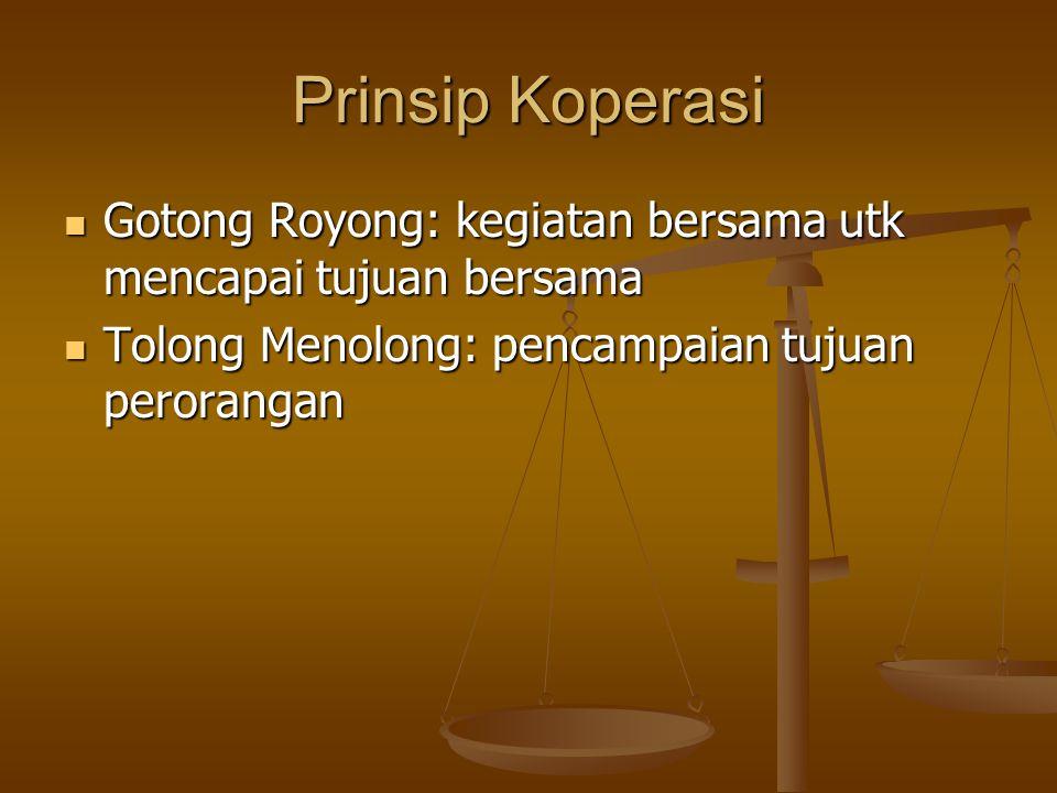 Prinsip Koperasi Gotong Royong: kegiatan bersama utk mencapai tujuan bersama.