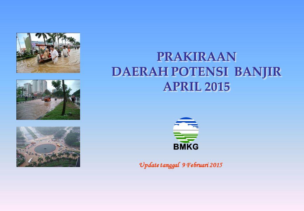PRAKIRAAN DAERAH POTENSI BANJIR APRIL 2015