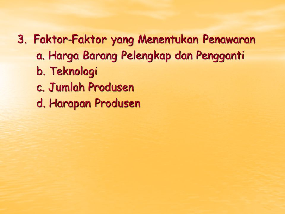 3. Faktor-Faktor yang Menentukan Penawaran