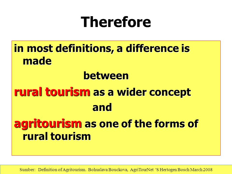 Therefore rural tourism as a wider concept