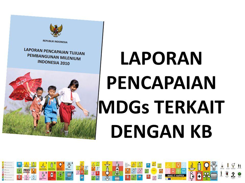 LAPORAN PENCAPAIAN MDGs TERKAIT DENGAN KB
