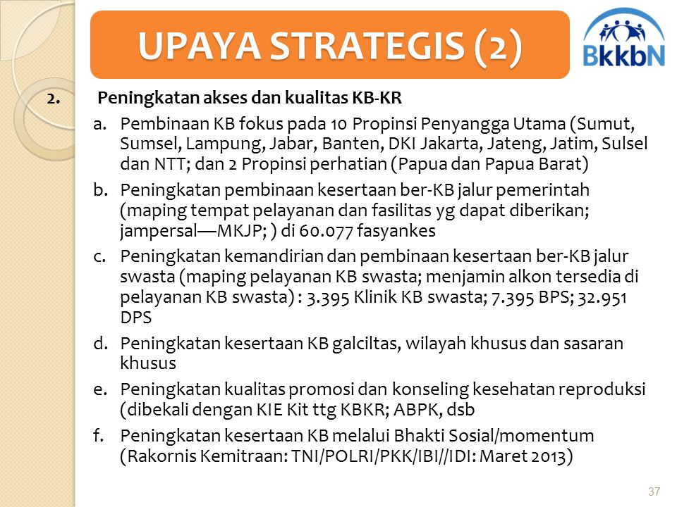 UPAYA STRATEGIS (2) 2. Peningkatan akses dan kualitas KB-KR