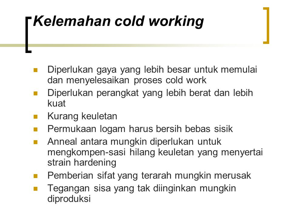 Kelemahan cold working