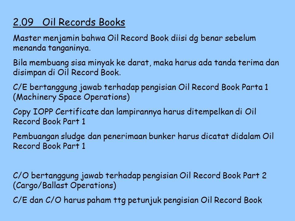 2.09 Oil Records Books Master menjamin bahwa Oil Record Book diisi dg benar sebelum menanda tanganinya.