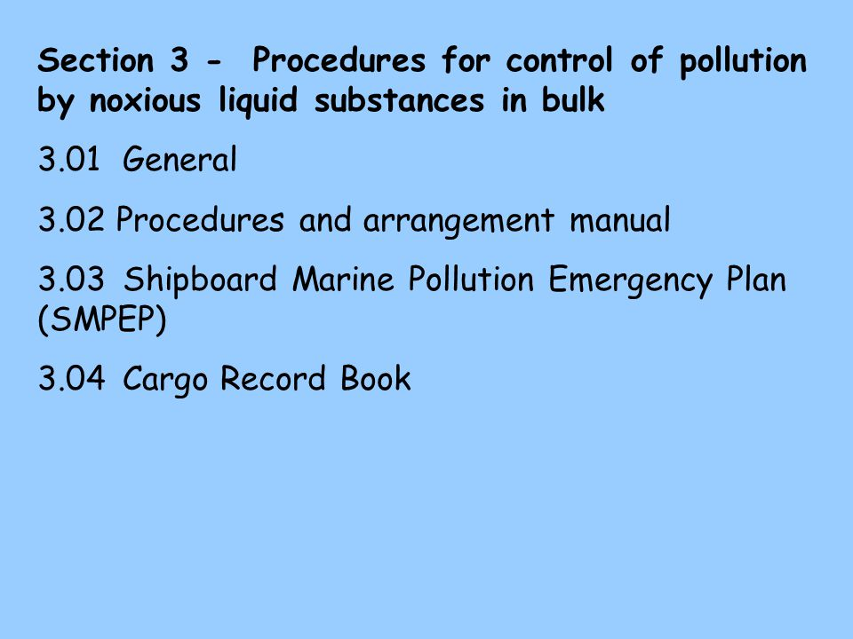 Section 3 - Procedures for control of pollution by noxious liquid substances in bulk