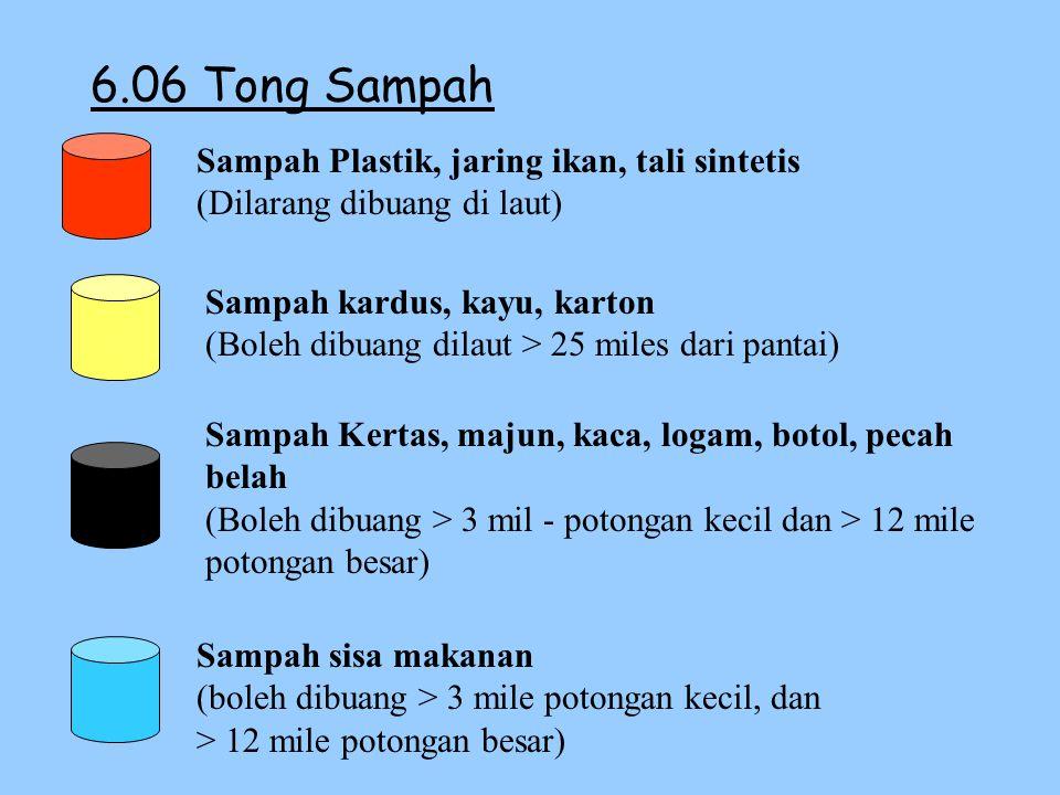 6.06 Tong Sampah Sampah Plastik, jaring ikan, tali sintetis (Dilarang dibuang di laut)