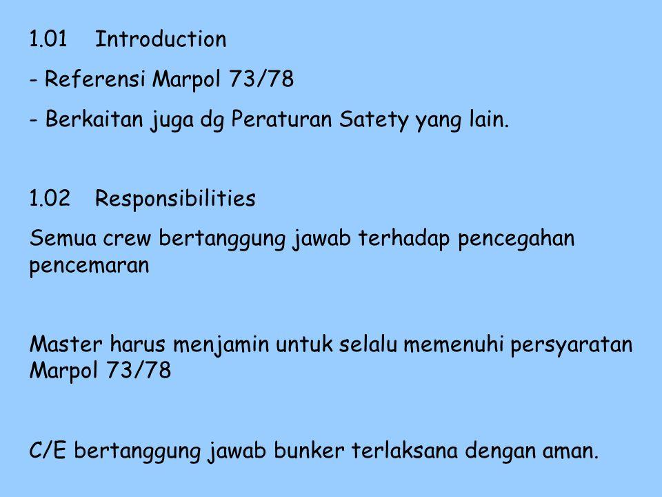 1.01 Introduction - Referensi Marpol 73/78. - Berkaitan juga dg Peraturan Satety yang lain. 1.02 Responsibilities.