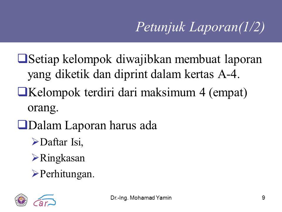 Petunjuk Laporan(1/2) Setiap kelompok diwajibkan membuat laporan yang diketik dan diprint dalam kertas A-4.