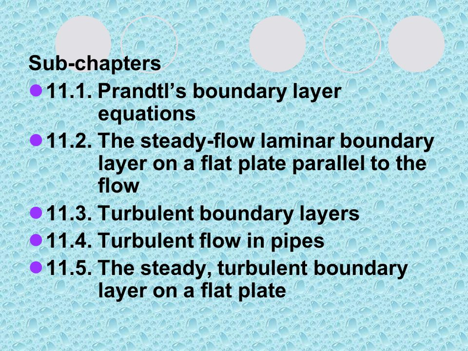 Sub-chapters 11.1. Prandtl's boundary layer equations.