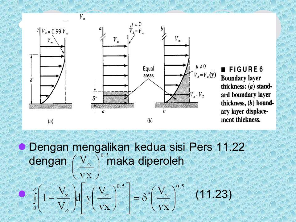 . Dengan mengalikan kedua sisi Pers 11.22 dengan maka diperoleh