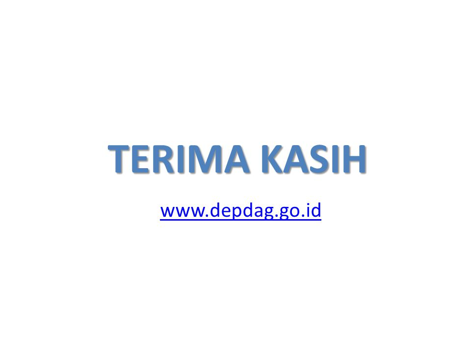 TERIMA KASIH www.depdag.go.id