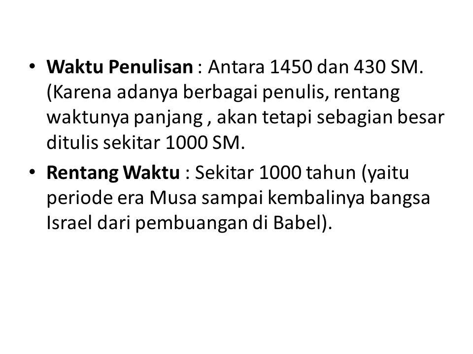 Waktu Penulisan : Antara 1450 dan 430 SM