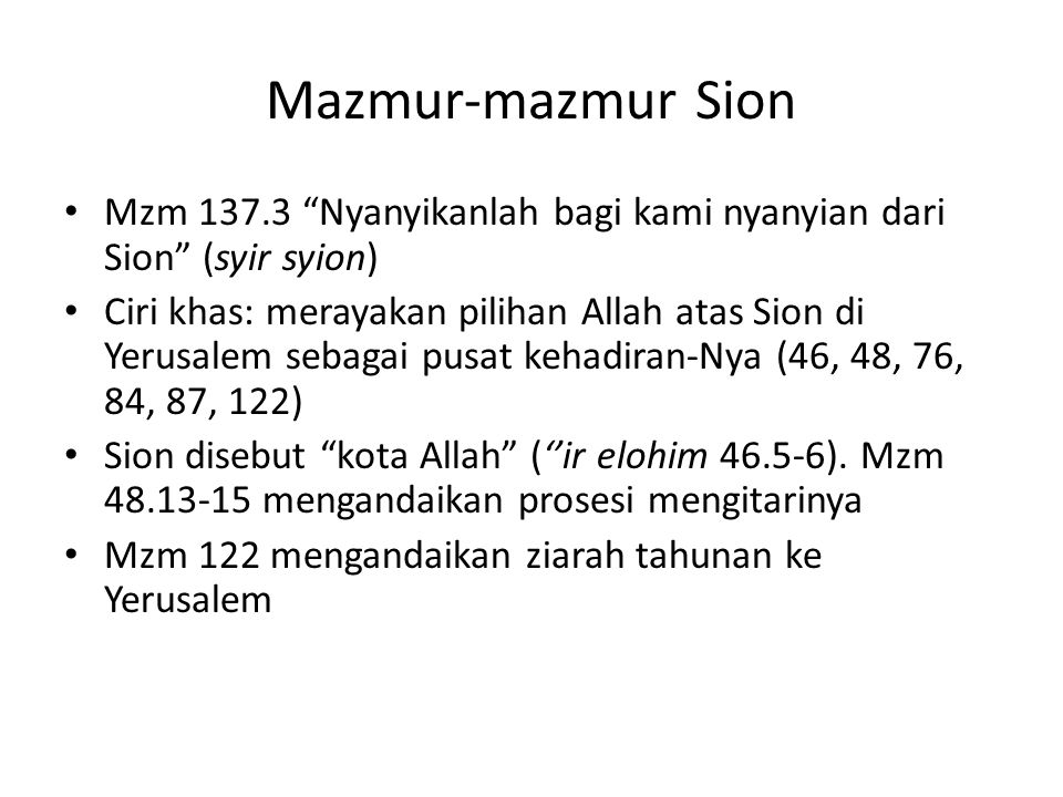 Mazmur-mazmur Sion Mzm 137.3 Nyanyikanlah bagi kami nyanyian dari Sion (syir syion)