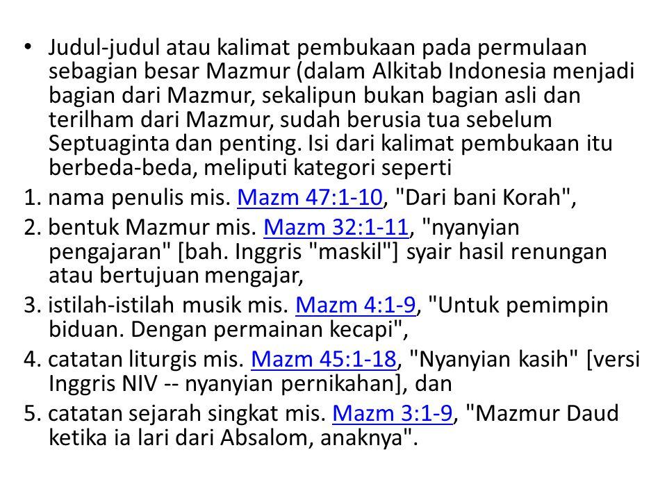 Judul-judul atau kalimat pembukaan pada permulaan sebagian besar Mazmur (dalam Alkitab Indonesia menjadi bagian dari Mazmur, sekalipun bukan bagian asli dan terilham dari Mazmur, sudah berusia tua sebelum Septuaginta dan penting. Isi dari kalimat pembukaan itu berbeda-beda, meliputi kategori seperti