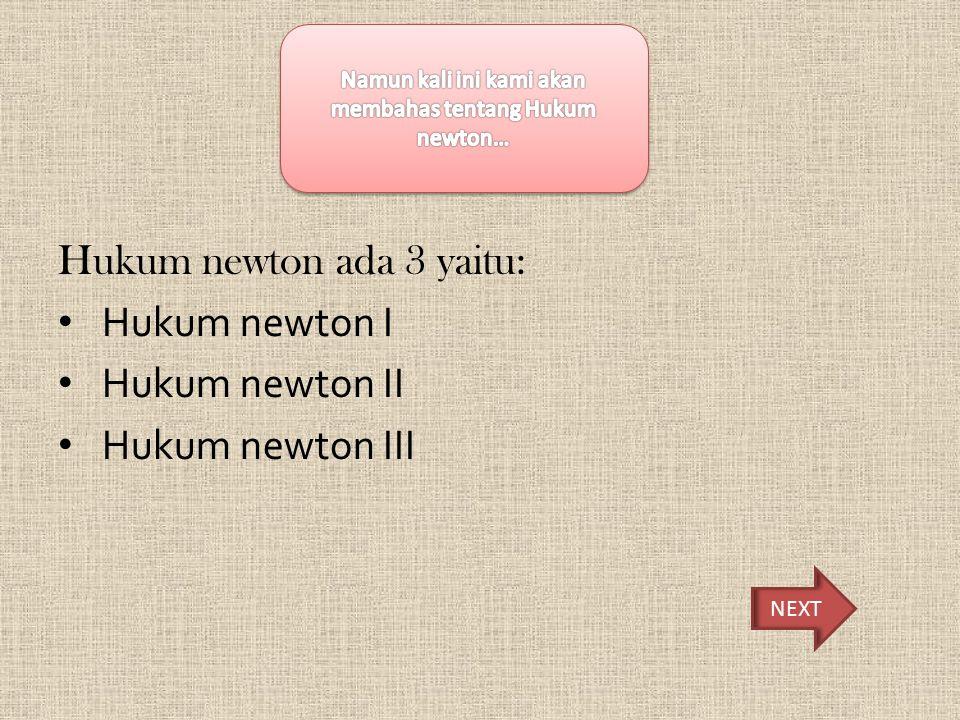 Namun kali ini kami akan membahas tentang Hukum newton…