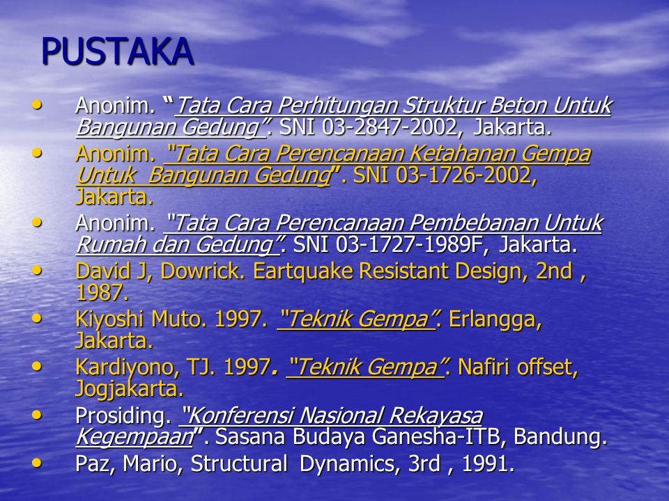 PUSTAKA Anonim. Tata Cara Perhitungan Struktur Beton Untuk Bangunan Gedung . SNI 03-2847-2002, Jakarta.
