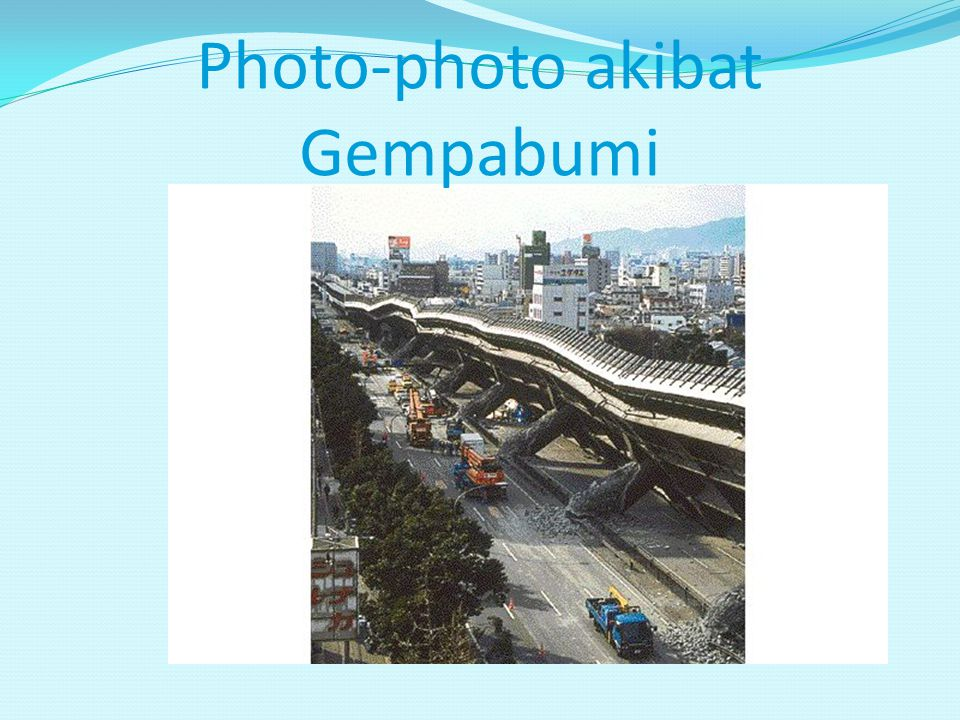 Photo-photo akibat Gempabumi