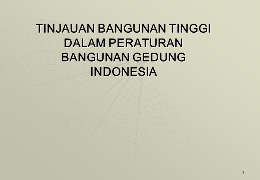 TINJAUAN BANGUNAN TINGGI DALAM PERATURAN BANGUNAN GEDUNG INDONESIA