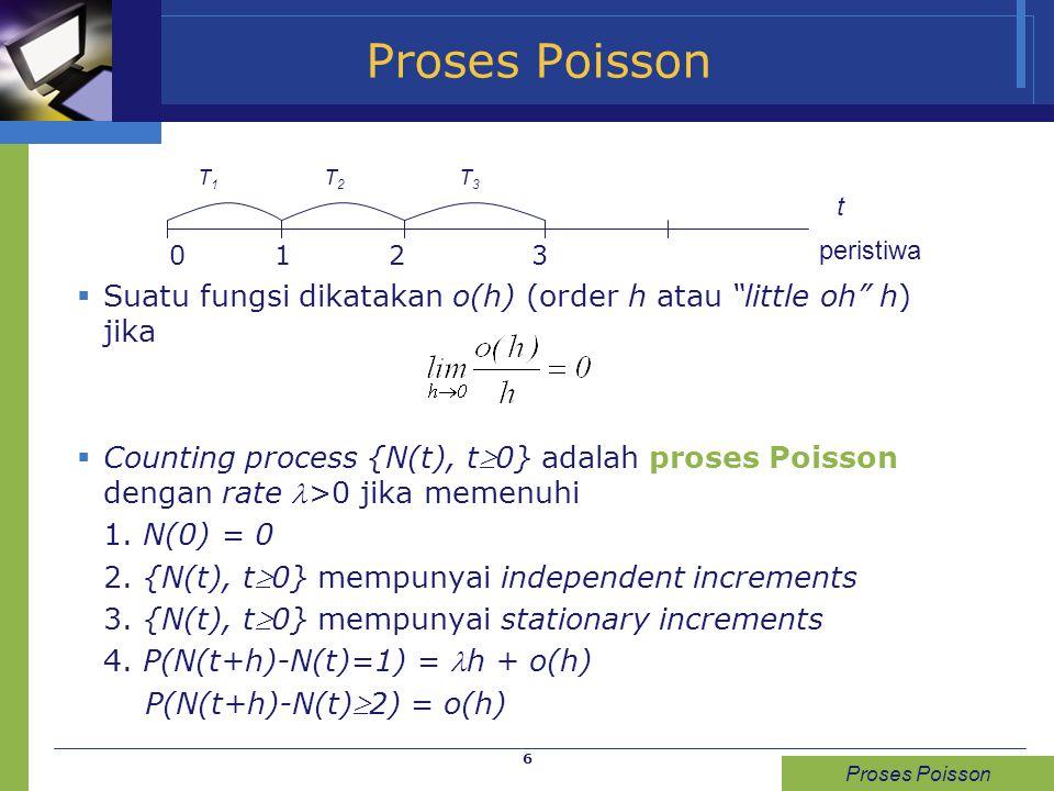 Proses Poisson T1 T2 T3. 0 1 2 3. Suatu fungsi dikatakan o(h) (order h atau little oh h) jika.