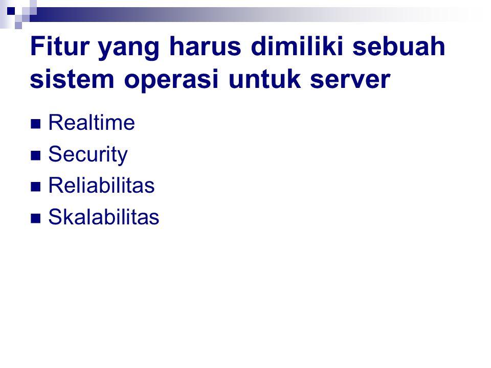 Fitur yang harus dimiliki sebuah sistem operasi untuk server