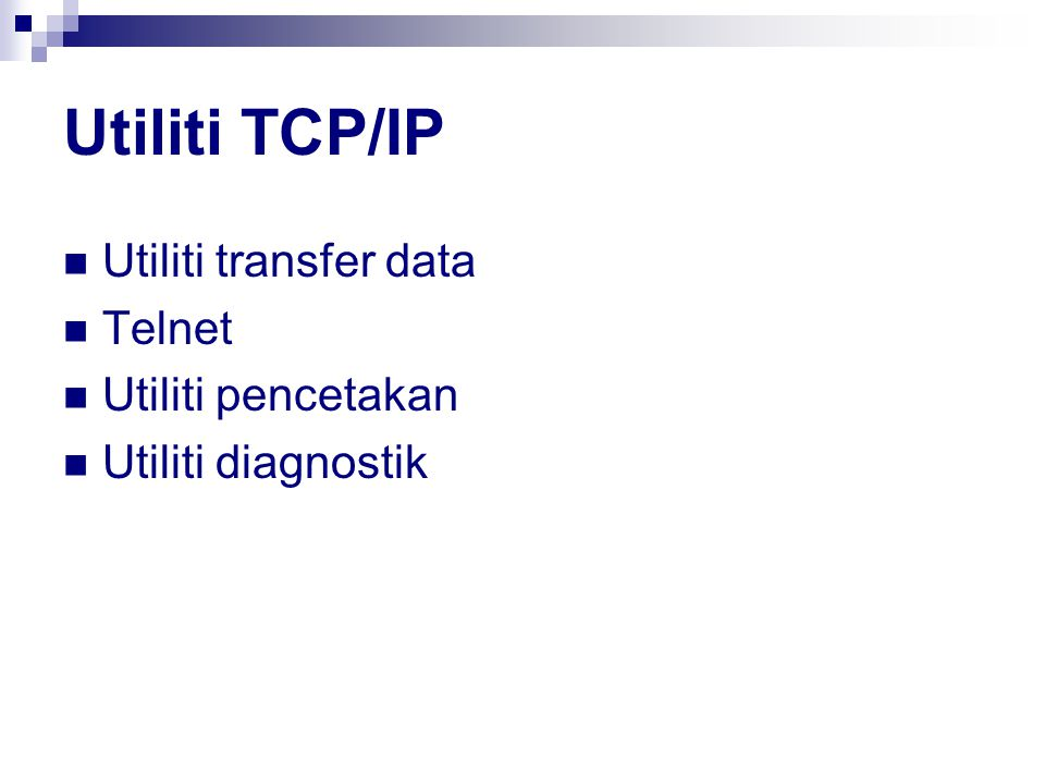 Utiliti TCP/IP Utiliti transfer data Telnet Utiliti pencetakan