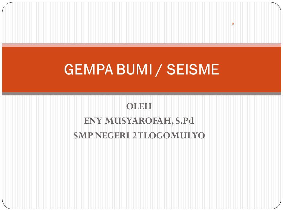 OLEH ENY MUSYAROFAH, S.Pd SMP NEGERI 2 TLOGOMULYO