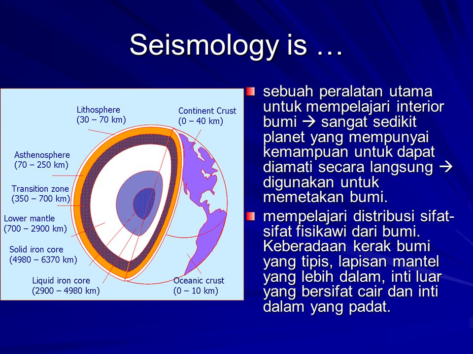 Seismology is …