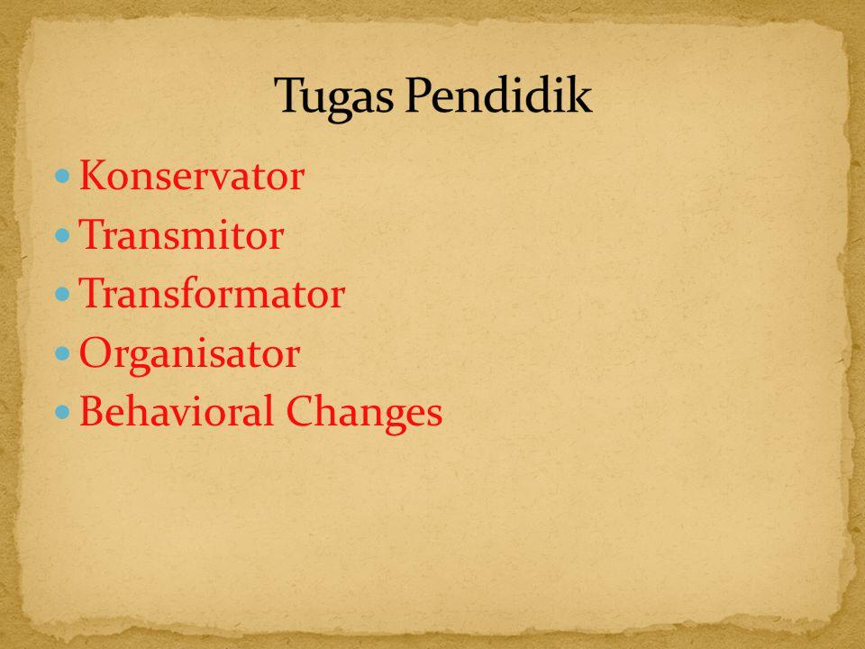Tugas Pendidik Konservator Transmitor Transformator Organisator