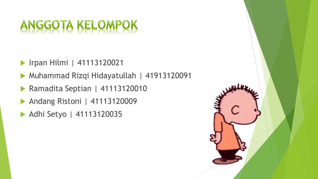Anggota Kelompok Irpan Hilmi | 41113120021