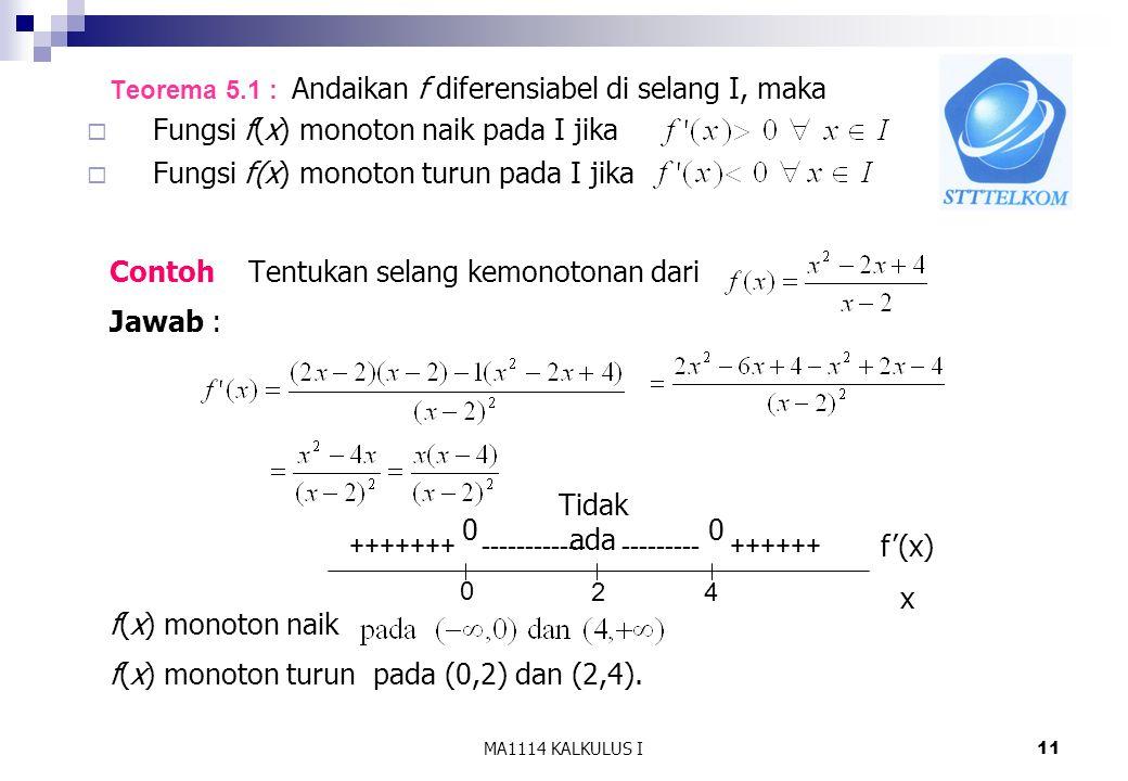 Fungsi f(x) monoton naik pada I jika