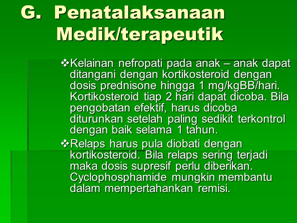 G. Penatalaksanaan Medik/terapeutik