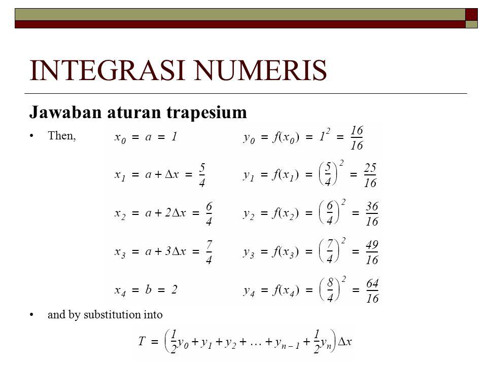 INTEGRASI NUMERIS Jawaban aturan trapesium Then,