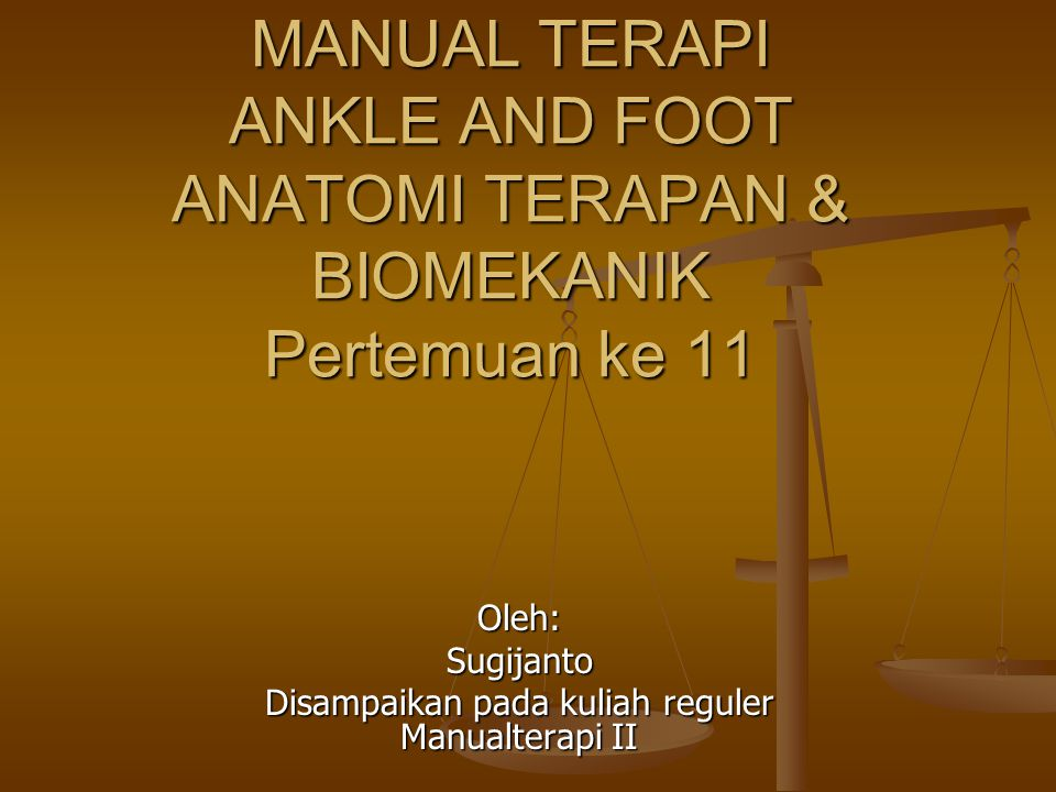 Oleh: Sugijanto Disampaikan pada kuliah reguler Manualterapi II