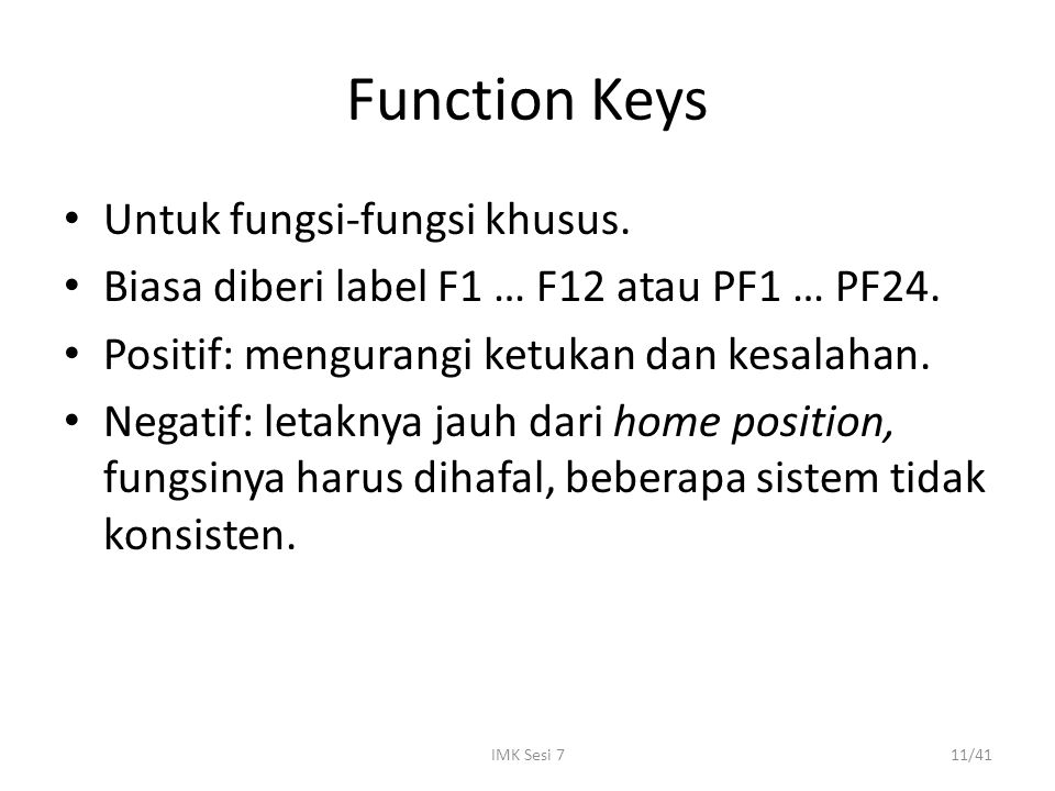 Function Keys Untuk fungsi-fungsi khusus.